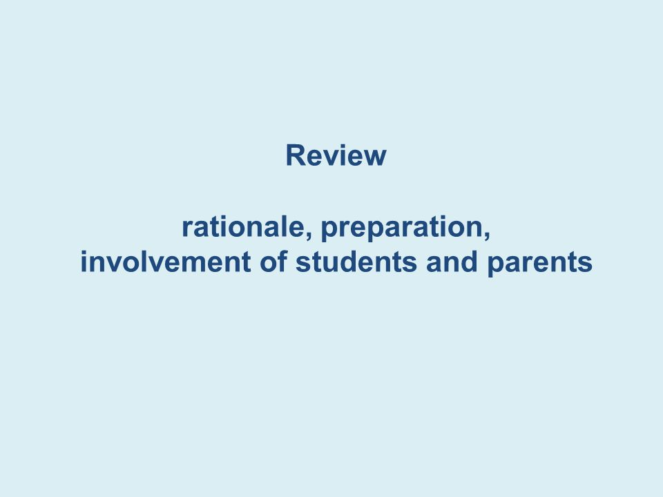rationale, preparation, involvement of students and parents