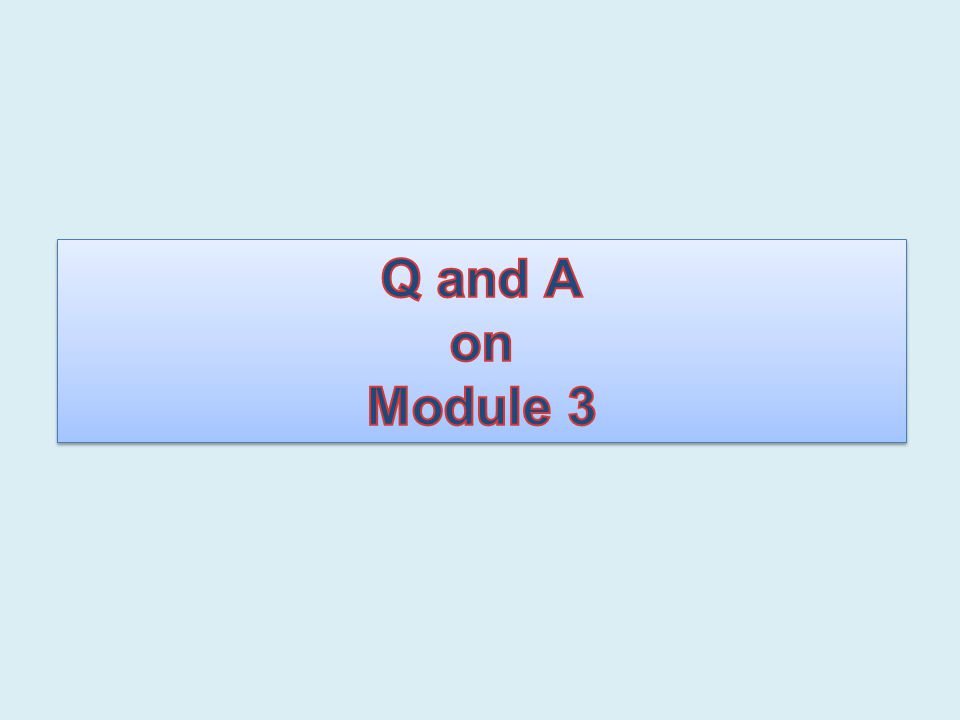 Q and A on Module 3