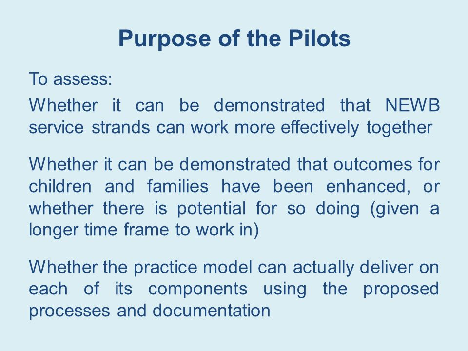 Purpose of the Pilots
