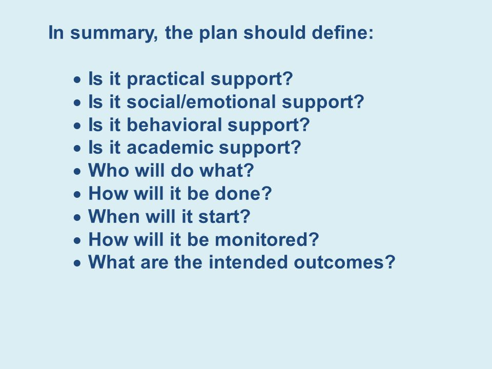 In summary, the plan should define: Is it practical support