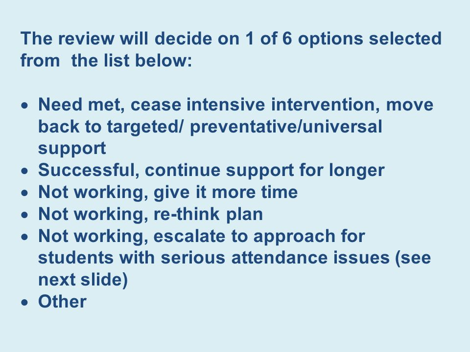 The review will decide on 1 of 6 options selected from the list below: