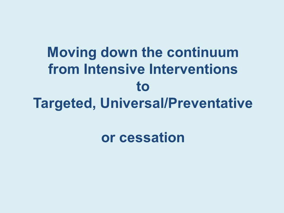 Moving down the continuum from Intensive Interventions to