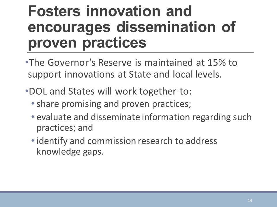 Fosters innovation and encourages dissemination of proven practices