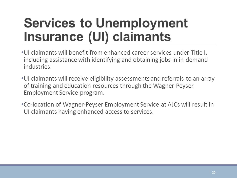 Services to Unemployment Insurance (UI) claimants