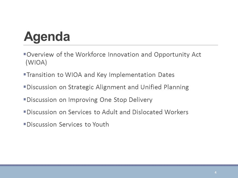 Agenda Overview of the Workforce Innovation and Opportunity Act (WIOA)