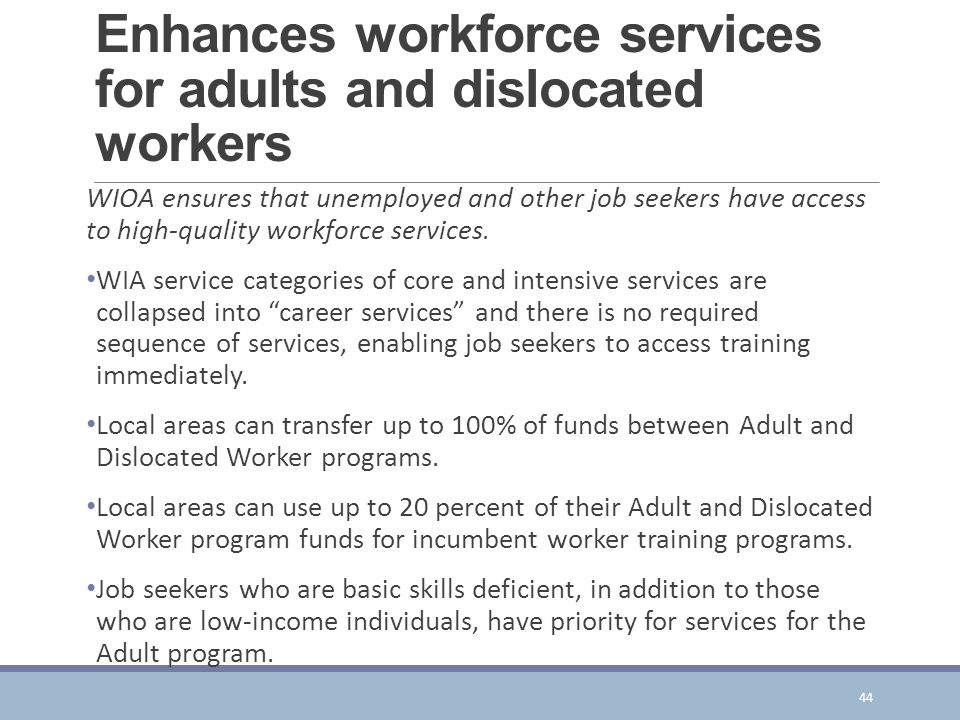 Enhances workforce services for adults and dislocated workers