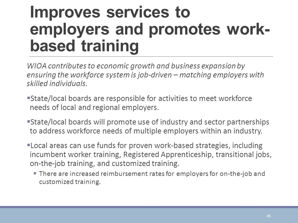 Improves services to employers and promotes work-based training