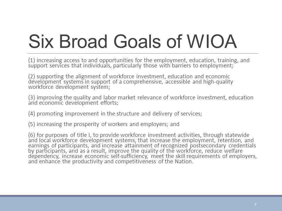 Six Broad Goals of WIOA