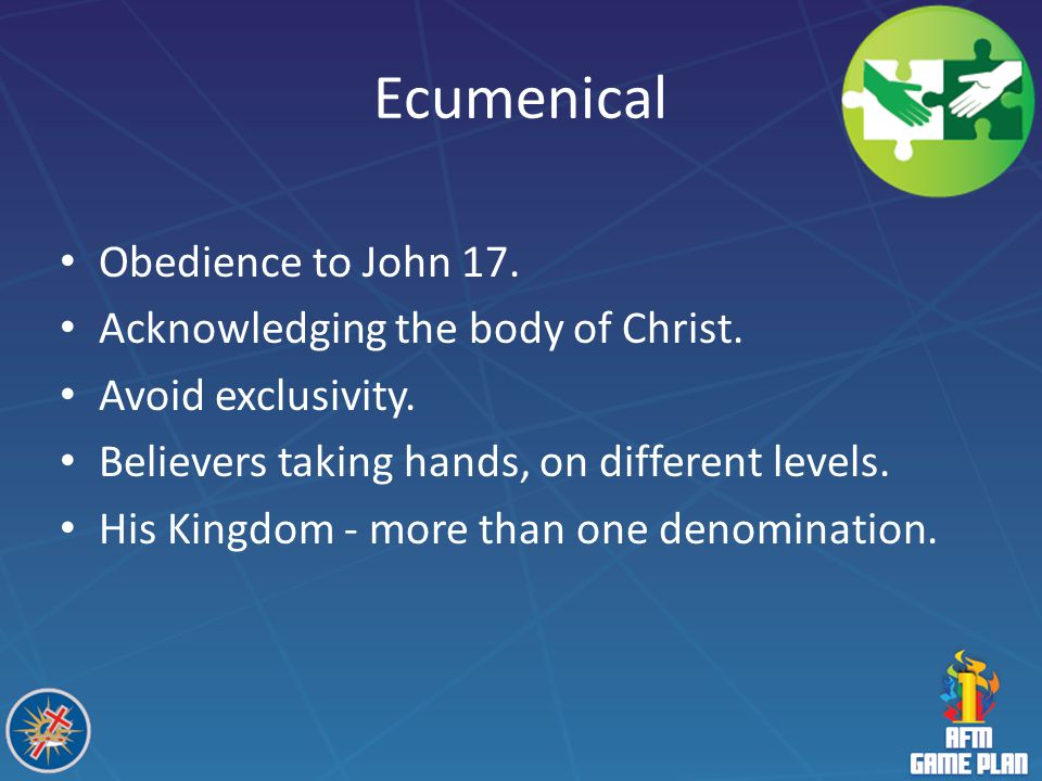 Ecumenical Obedience to John 17. Acknowledging the body of Christ.