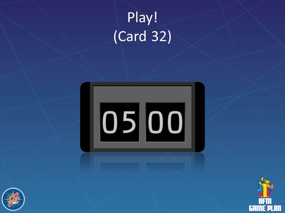 Play! (Card 32)
