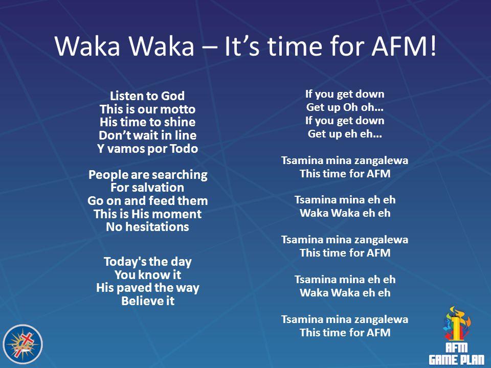 Waka Waka – It's time for AFM!