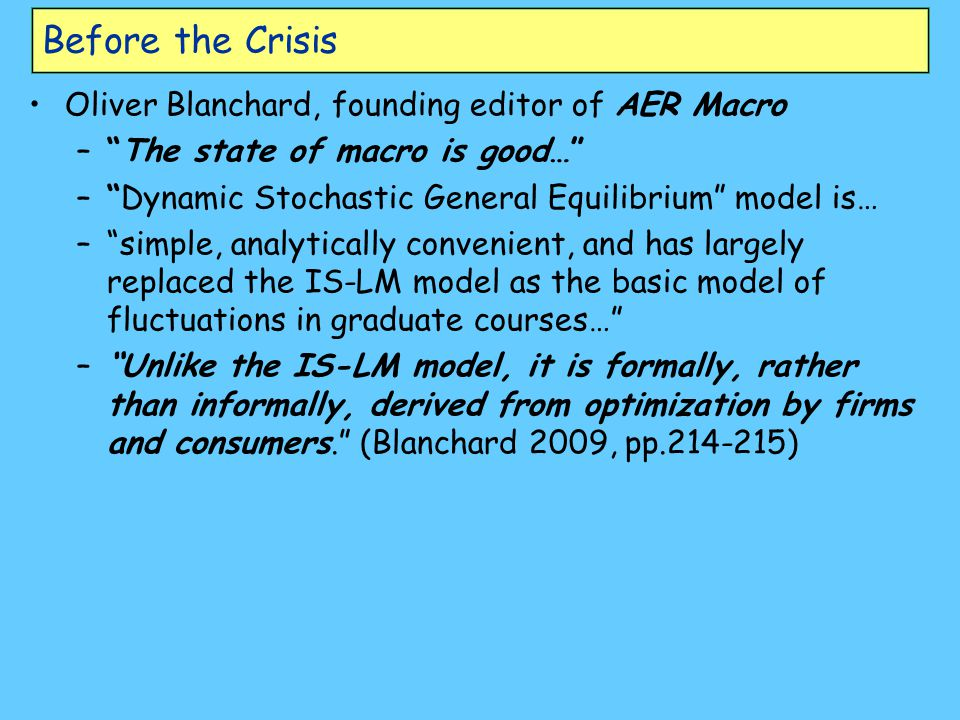 Before the Crisis Oliver Blanchard, founding editor of AER Macro