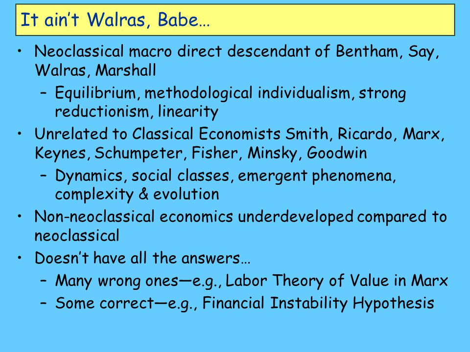 It ain't Walras, Babe… Neoclassical macro direct descendant of Bentham, Say, Walras, Marshall.