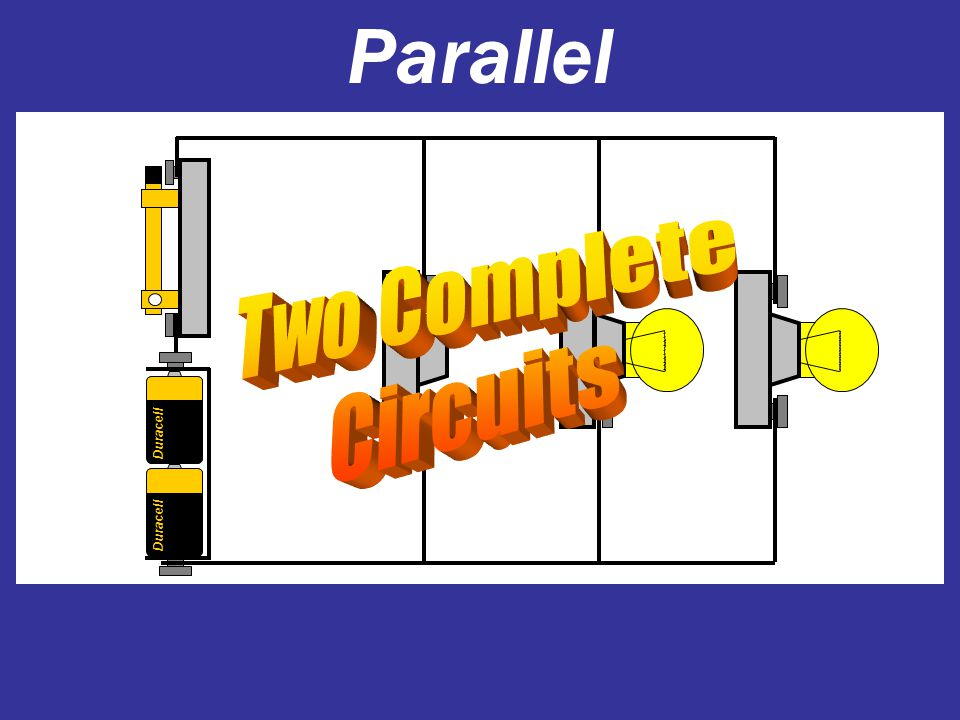 Parallel Two Complete Circuits Duracell