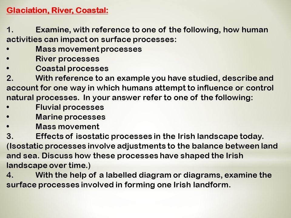 Glaciation, River, Coastal: