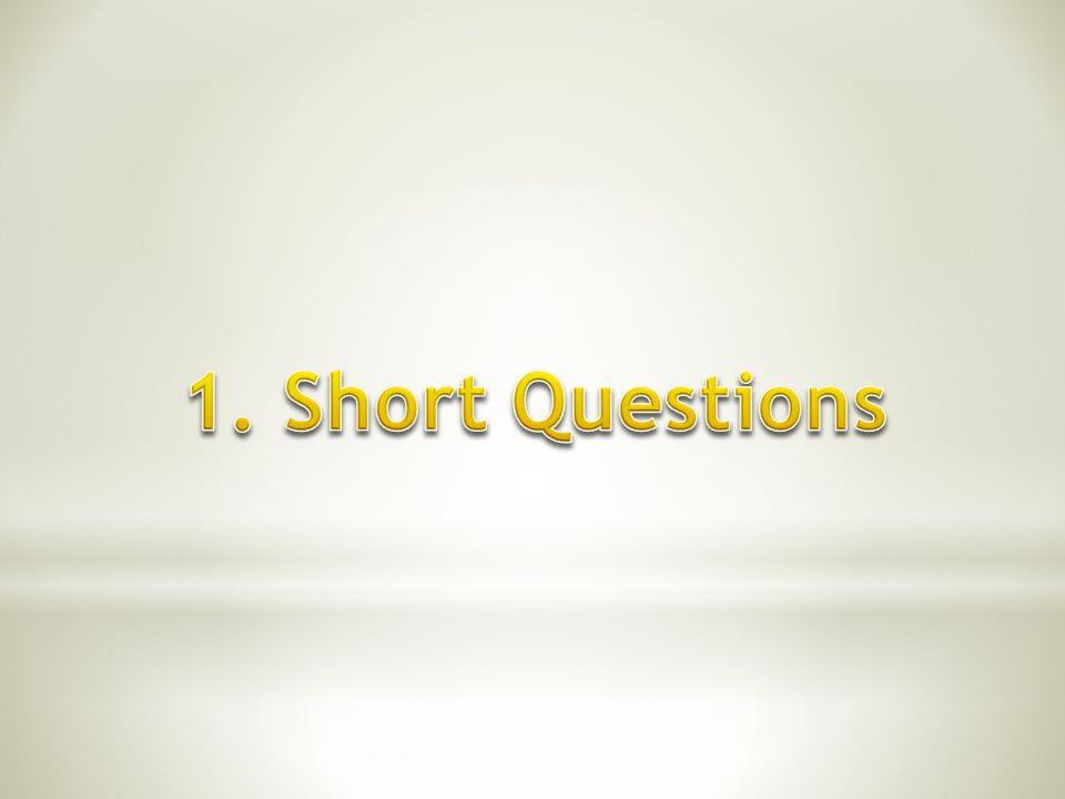 1. Short Questions