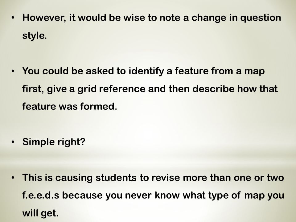 However, it would be wise to note a change in question style.