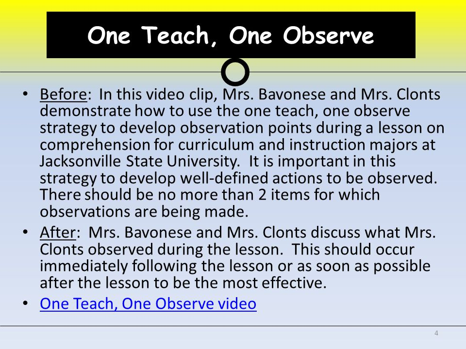 One Teach, One Observe