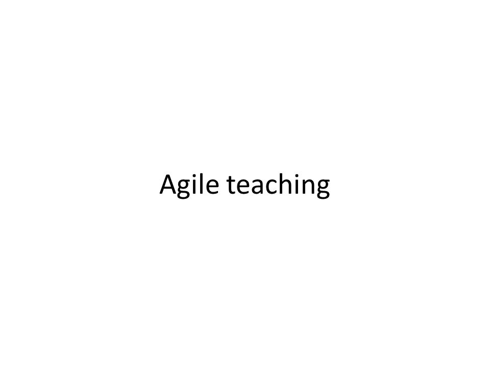 Agile teaching