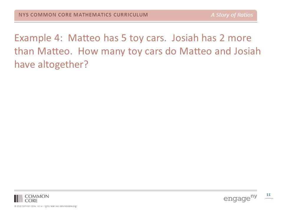 Example 4: Matteo has 5 toy cars. Josiah has 2 more than Matteo