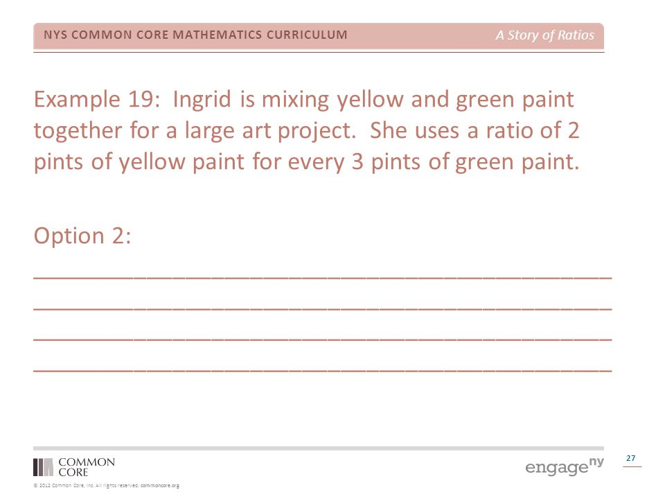 Example 19: Ingrid is mixing yellow and green paint together for a large art project.