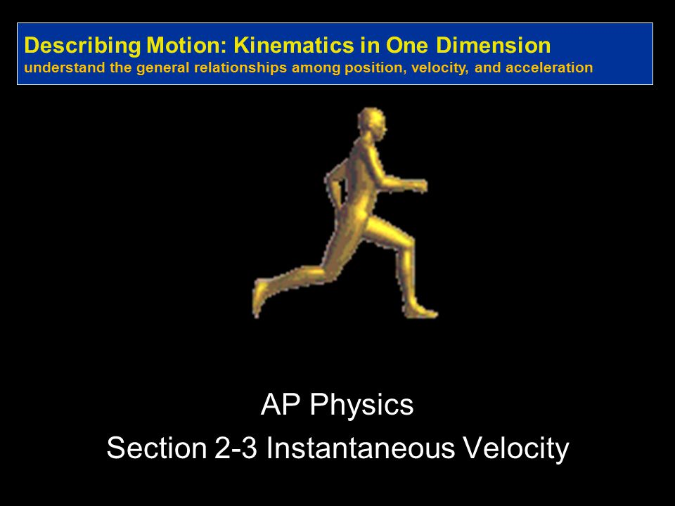 AP Physics Section 2-3 Instantaneous Velocity
