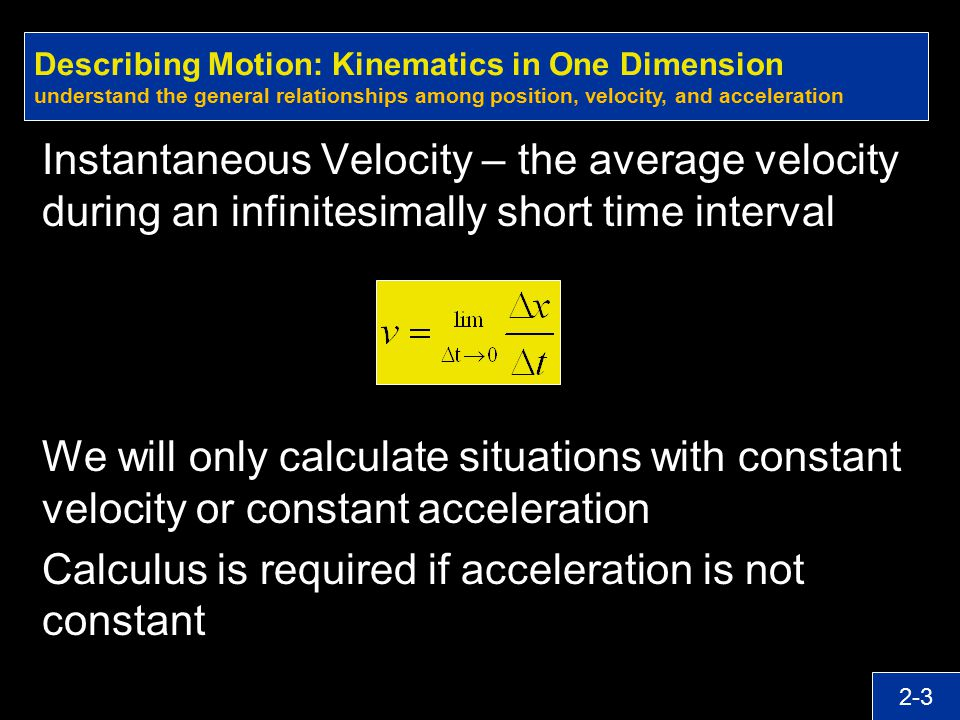 Calculus is required if acceleration is not constant