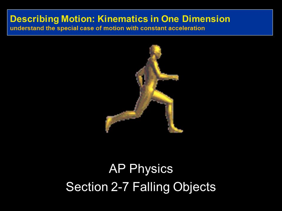 AP Physics Section 2-7 Falling Objects