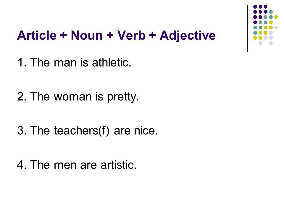 Article + Noun + Verb + Adjective