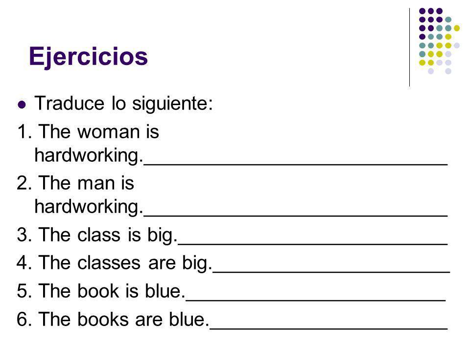 Ejercicios Traduce lo siguiente: