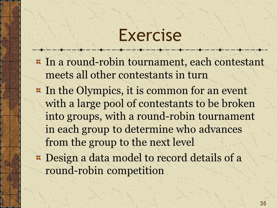Exercise In a round-robin tournament, each contestant meets all other contestants in turn.