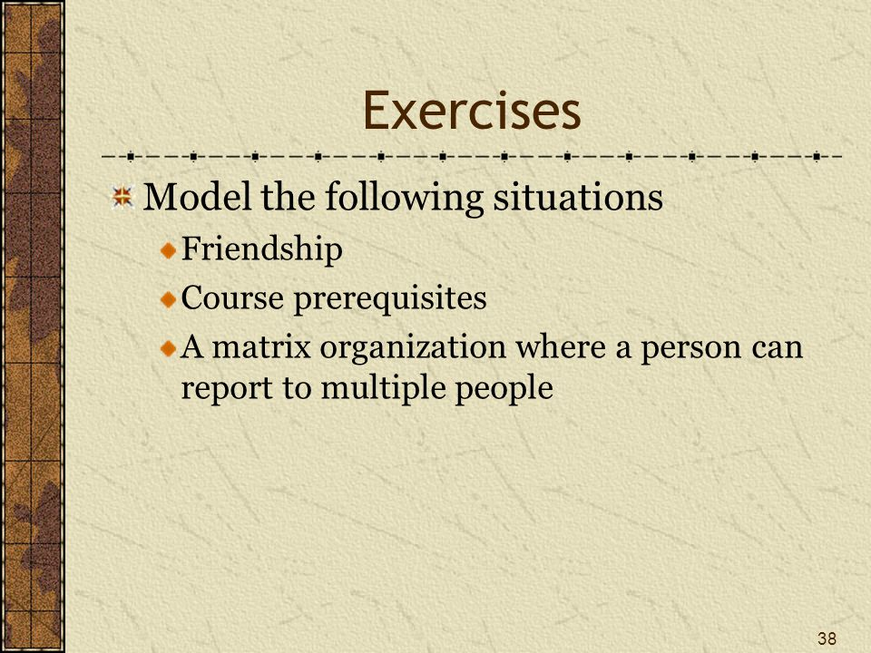 Exercises Model the following situations Friendship