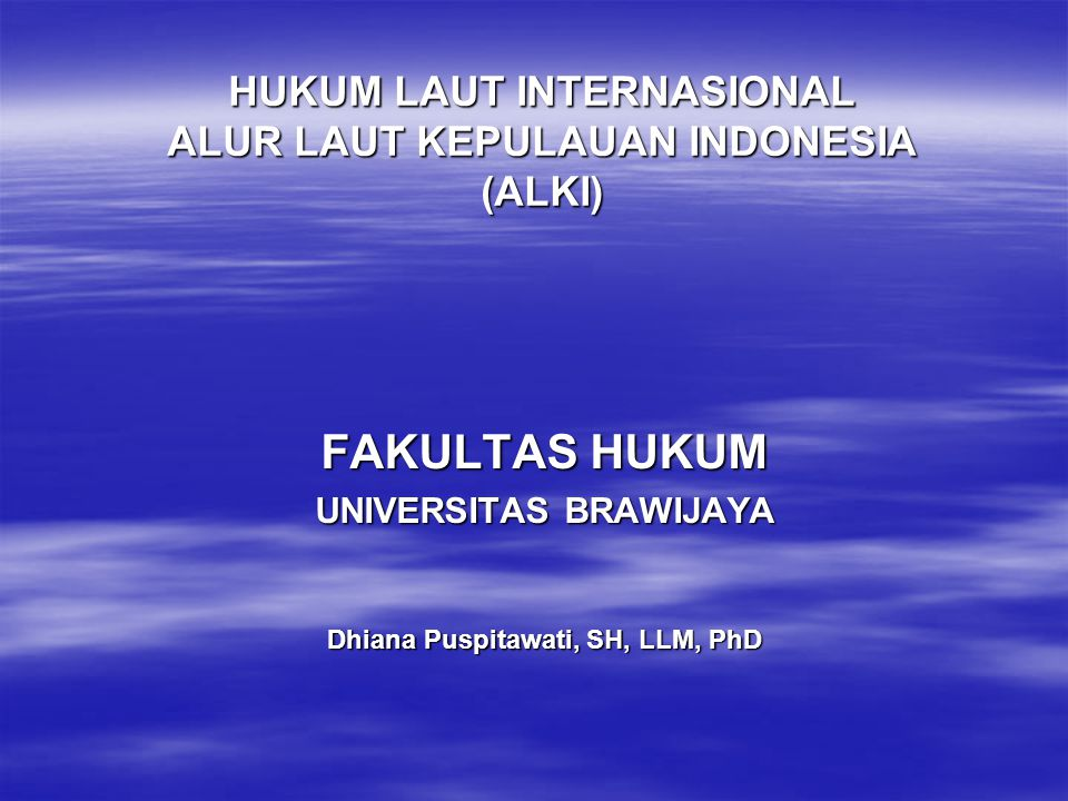 HUKUM LAUT INTERNASIONAL ALUR LAUT KEPULAUAN INDONESIA (ALKI)