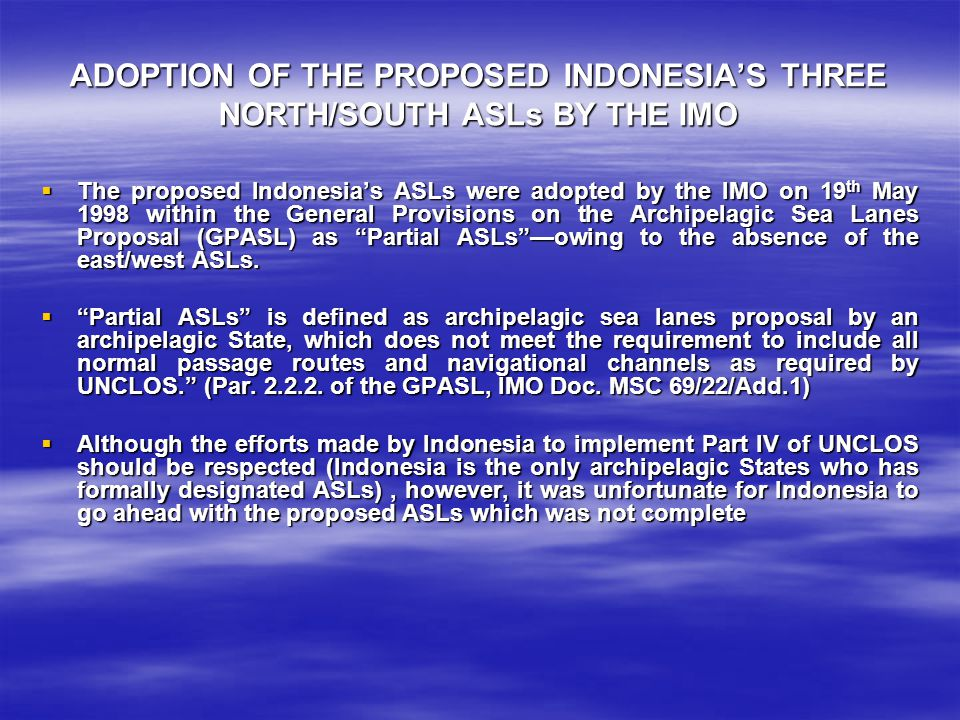 ADOPTION OF THE PROPOSED INDONESIA'S THREE NORTH/SOUTH ASLs BY THE IMO