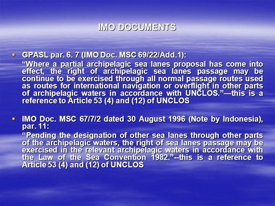 IMO DOCUMENTS GPASL par. 6. 7 (IMO Doc. MSC 69/22/Add.1):