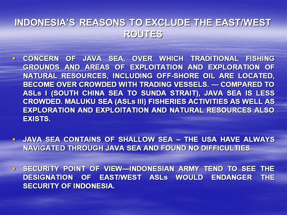 INDONESIA'S REASONS TO EXCLUDE THE EAST/WEST ROUTES