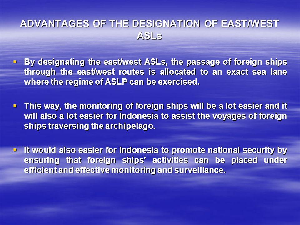 ADVANTAGES OF THE DESIGNATION OF EAST/WEST ASLs