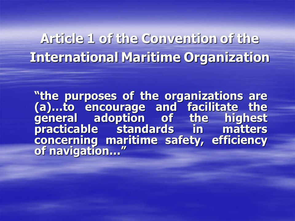 Article 1 of the Convention of the International Maritime Organization
