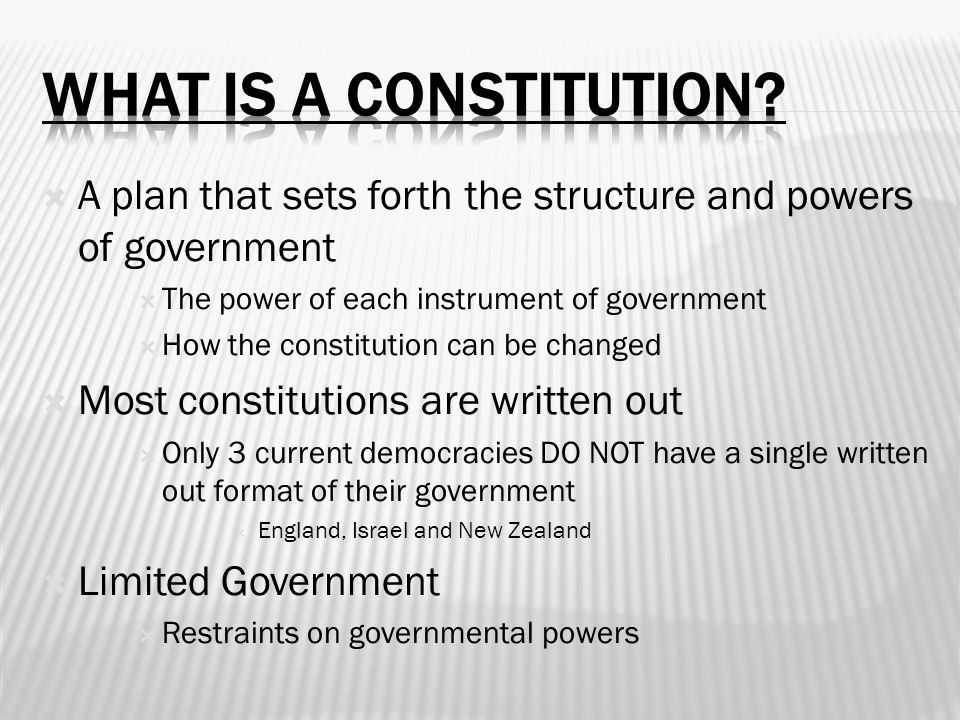 What is a CONstitution A plan that sets forth the structure and powers of government. The power of each instrument of government.