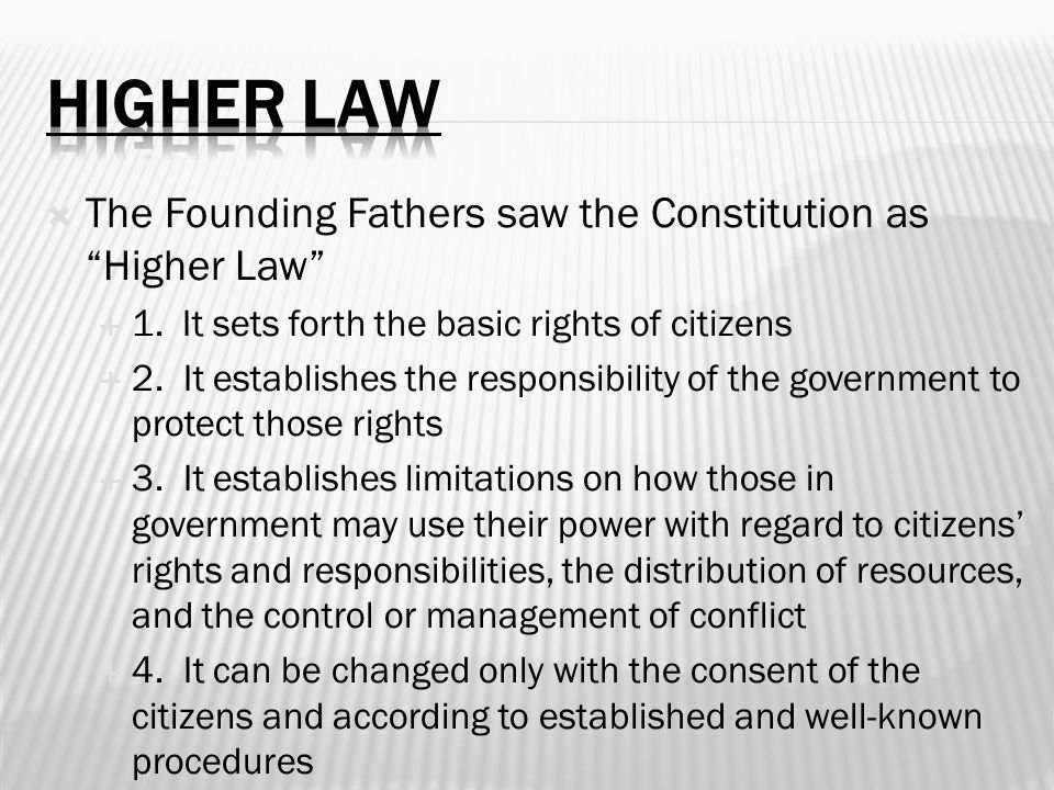 Higher Law The Founding Fathers saw the Constitution as Higher Law