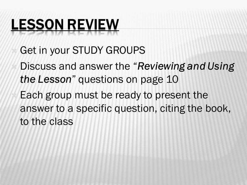 Lesson Review Get in your STUDY GROUPS