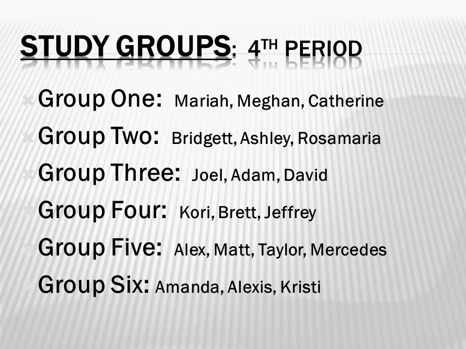 Study groups: 4th period