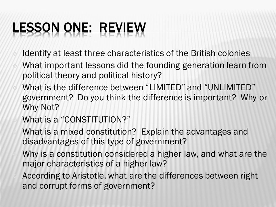 Lesson One: review Identify at least three characteristics of the British colonies.
