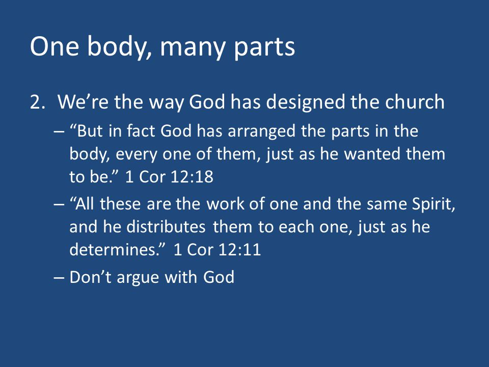 One body, many parts We're the way God has designed the church