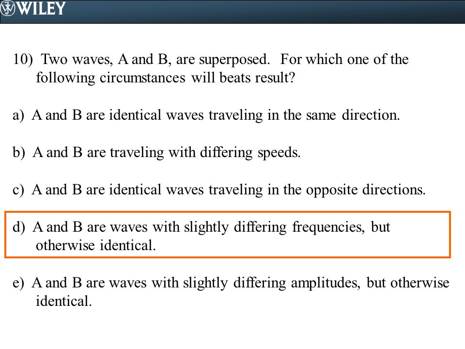 10) Two waves, A and B, are superposed