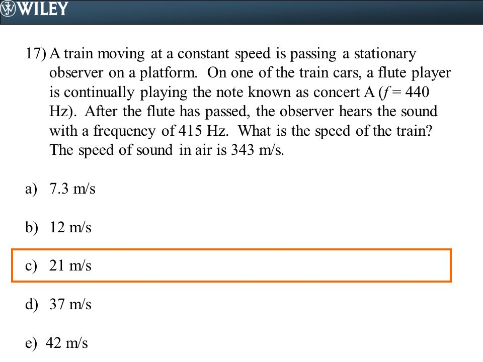 A train moving at a constant speed is passing a stationary observer on a platform. On one of the train cars, a flute player is continually playing the note known as concert A (f = 440 Hz). After the flute has passed, the observer hears the sound with a frequency of 415 Hz. What is the speed of the train The speed of sound in air is 343 m/s.