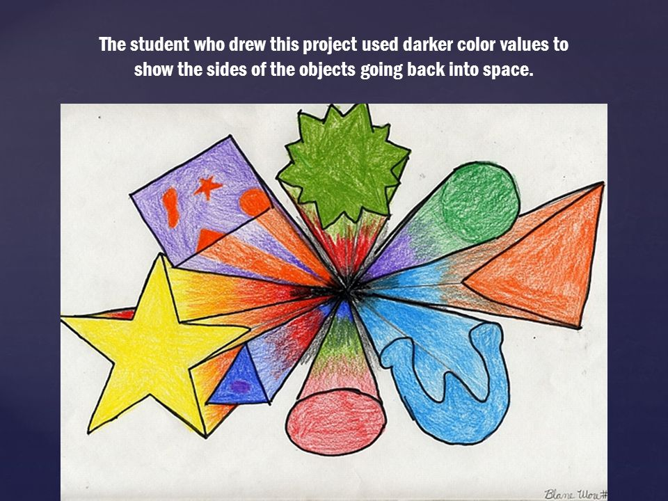 The student who drew this project used darker color values to show the sides of the objects going back into space.