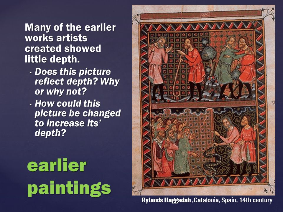 Many of the earlier works artists created showed little depth.