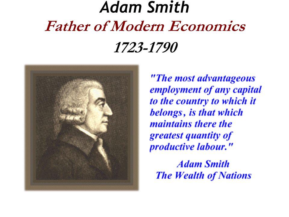 Adam Smith Father of Modern Economics 1723-1790