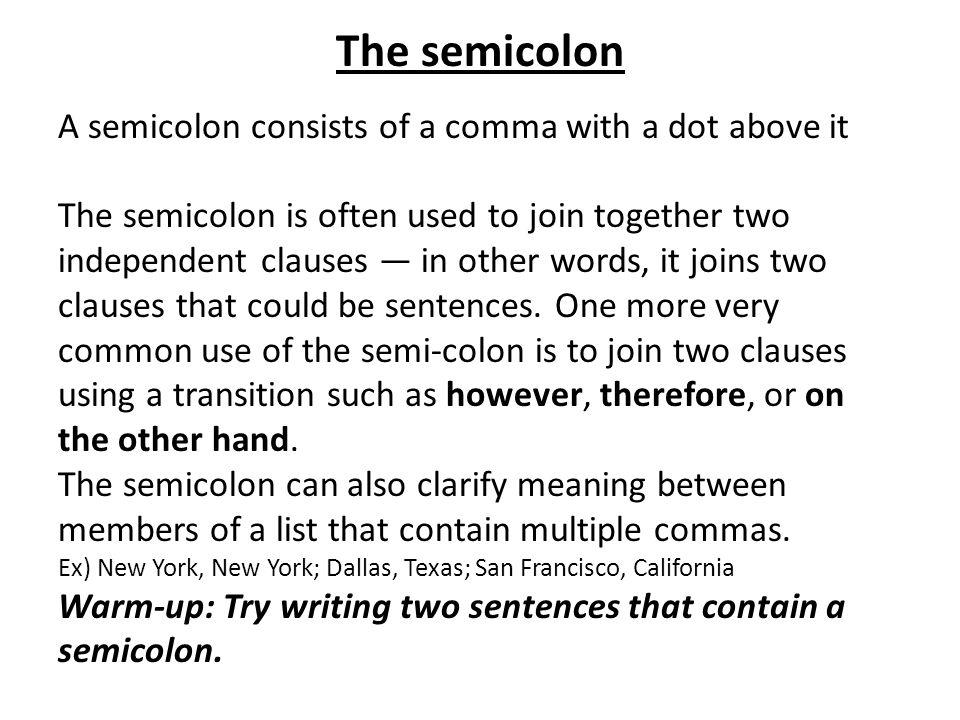The semicolon A semicolon consists of a comma with a dot above it